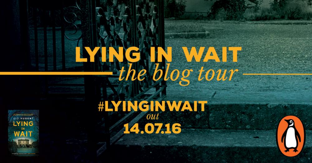 Liz Nugent Lying In Wait Blog Tour