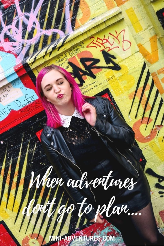When adventures don't go to plan... | Mini Adventures London Lifestyle & Travel Blog