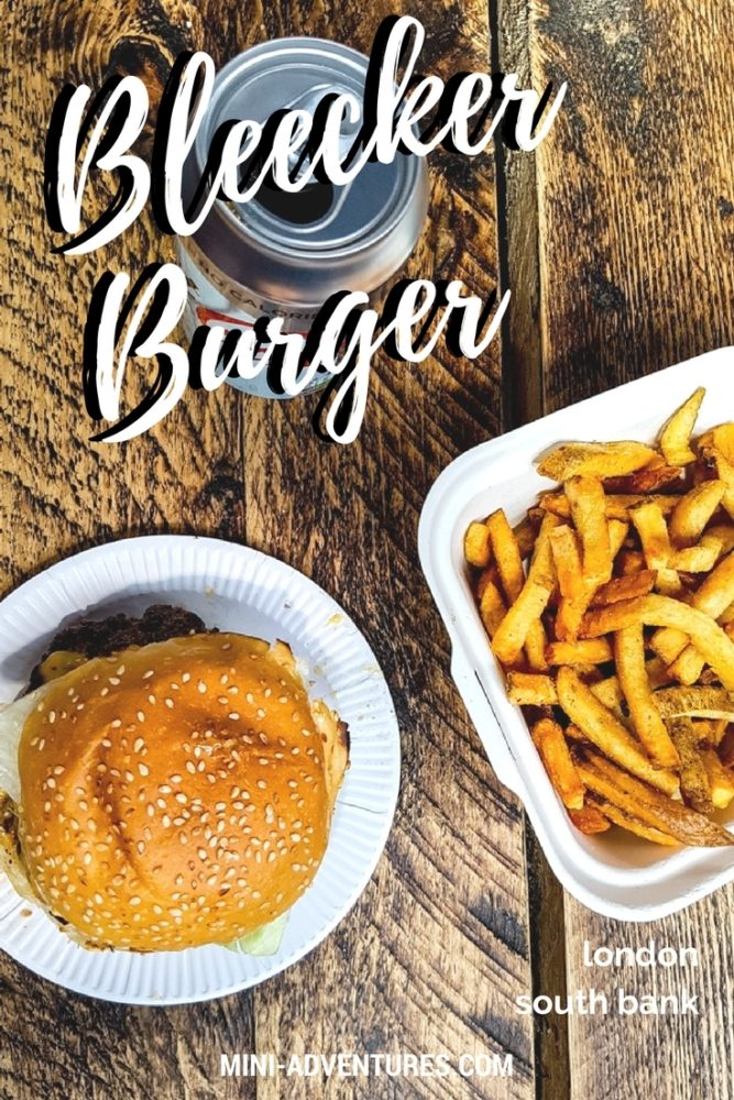 Bleecker Burger, London Southbank - the best burgers in London? | Mini Adventures